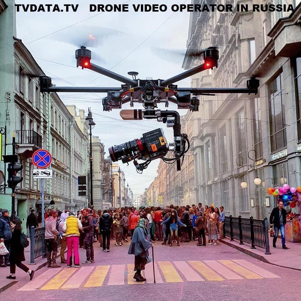 DRONE VIDEO OPERATOR IN RUSSIA